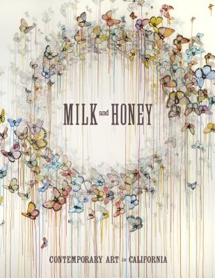Image for Milk and Honey: Contemporary Art in California