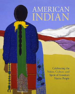 Image for American Indian: Celebrating the Voices, Traditions, & Wisdom of Native Americans