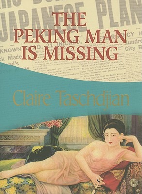 PEKING MAN IS MISSING, CLAIRE TASCHDJIAN