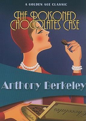 The Poisoned Chocolates Case (Golden Age Classics), Anthony Berkeley