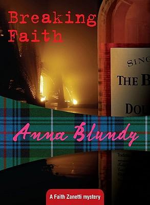 Breaking Faith: Faith Zanetti #4, Anna Blundy