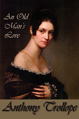 An Old Man's Love, Trollope, Anthony