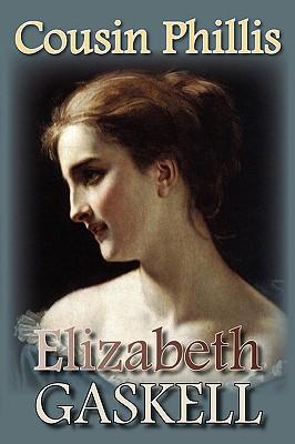 Cousin Phillis, Gaskell, Elizabeth