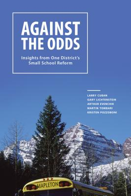 Image for Against the Odds: Insights from One District's Small School Reform