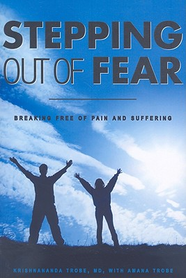 Image for Stepping Out of Fear - Breaking Free of Pain and Suffering