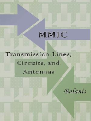MMIC Transmission Lines, Circuits and Antennas (Electronics Engineering), Balanis, Constantine