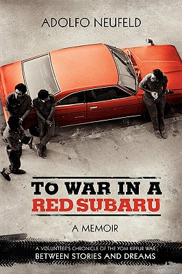 TO WAR IN A RED SUBARU, ADOLFO NEUFELD