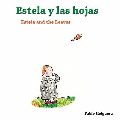 Estela and the Leaves | Estela y las Hojas, Helguera, Pablo