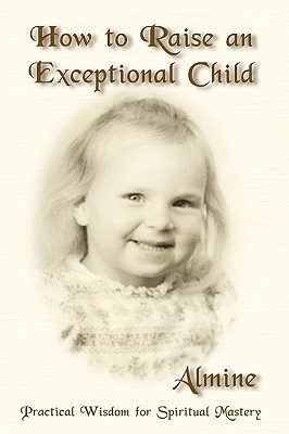 How to Raise an Exceptional Child, Almine