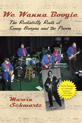Image for We Wanna Boogie: The Rockabilly Roots of Sonny Burgess and the Pacers