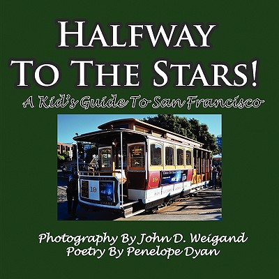 Halfway To The Stars! A Kid's Guide To San Francisco, Dyan, Penelope