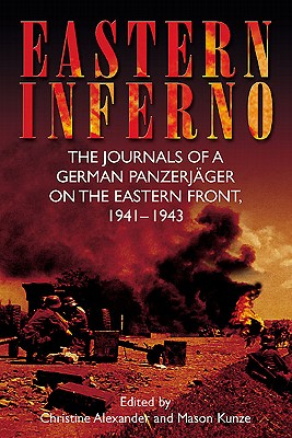 Image for Eastern Inferno: The Journals of a German Panzerjäger on the Eastern Front, 1941-43