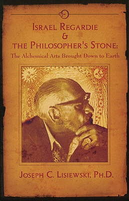 Image for Israel Regardie & The Philosophers Stone: The Alchemical Arts Brought Down to Earth