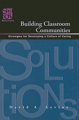 Image for Building Classroom Communities: Strategies for Developing a Culture of Caring