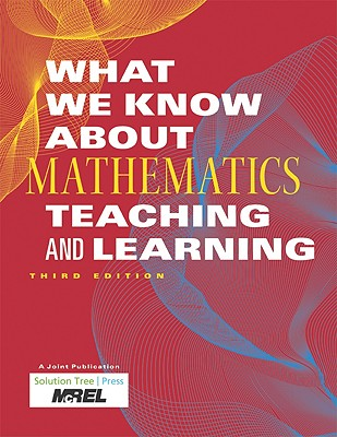 Image for What We Know About Mathematics Teaching and Learning, Third Edition