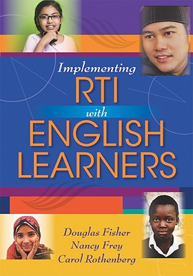 Implementing RTI with English Learners, Douglas Fisher; Nancy Frey; Carol Rothenberg