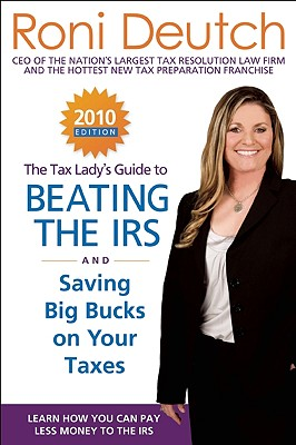 Image for The Tax Lady's Guide to Beating the IRS?and Saving Big Bucks on Your Taxes: Learn How You can Pay Less Money to the IRS by Beating them at their Own Game