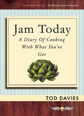 Image for Jam Today: A Diary of Cooking With What You've Got