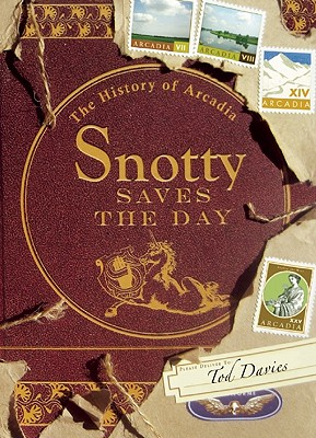Image for Snotty Saves the Day: The History of Arcadia