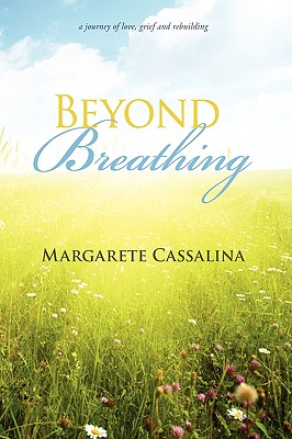 Beyond Breathing, Cassalina, Margarete