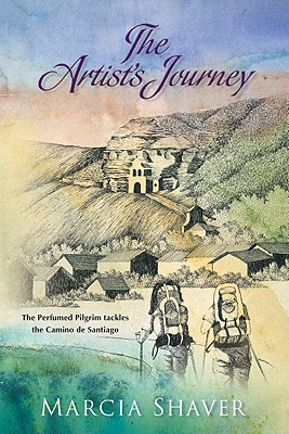 The Artist's Journey: The Perfumed Pilgrim tackles the Camino de Santiago, Marcia Shaver