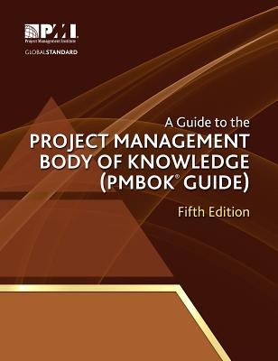 A Guide to the Project Management Body of Knowledge Fifth Edition, Project Management Institute