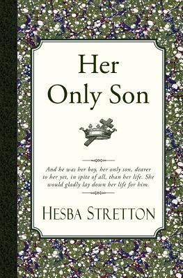 Her Only Son, Stretton, Hesba