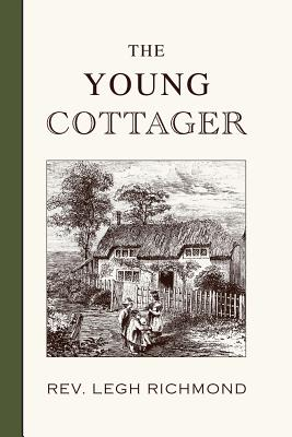 The Young Cottager, Richmond M.A., Rev. Legh