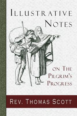 Illustrative Notes on The Pilgrim's Progress, Scott, Rev. Thomas