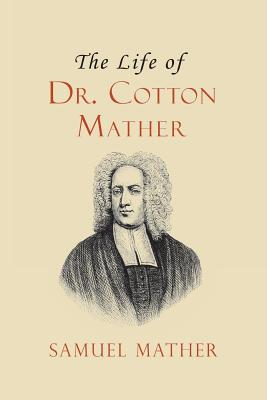 Image for The Life of Dr. Cotton Mather