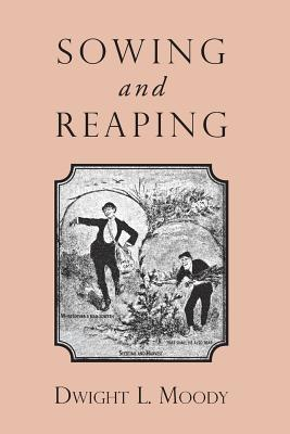 Sowing and Reaping, Moody, Dwight L.
