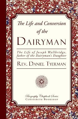 The Life and Conversion of the Dairyman, Tyerman, Rev. Daniel