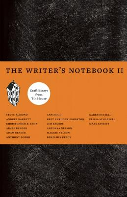 The Writer's Notebook II: Craft Essays from Tin House, Beha,Christopher