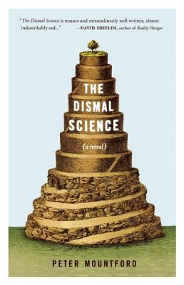 The Dismal Science: A Novel, Mountford, Peter