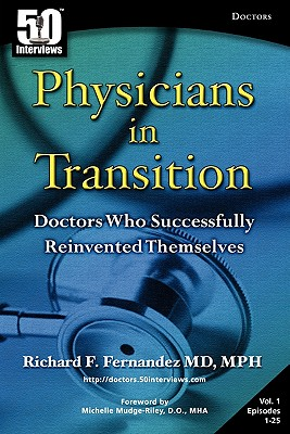 Physicians in Transition: Doctors Who Successfully Reinvented Themselves, Fernandez, Richard