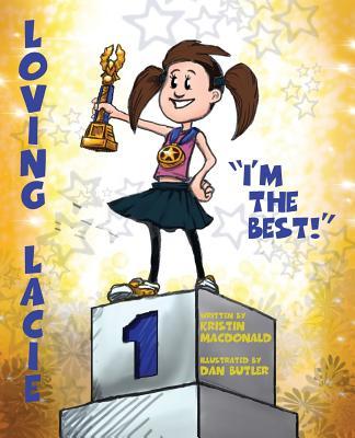 "Loving Lacie: ""I'm the Best!"", MacDonald, Kristin"