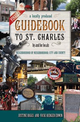 Image for Finally, a Locally Produced Guidebook to St. Charles, by and for Locals, Neighborhood by Neighborhood