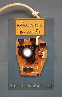 The Sovereignties of Invention, Battles, Matthew