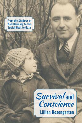 Image for Survival and Conscience: From the Shadows of Nazi Germany to the Jewish Boat to Gaza