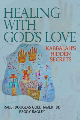 Image for Healing With Gods's Love: Kabbalah's Hidden Secrets
