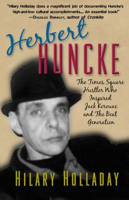 Image for Herbert Huncke: The Times Square Hustler Who Inspired the Beat Generation