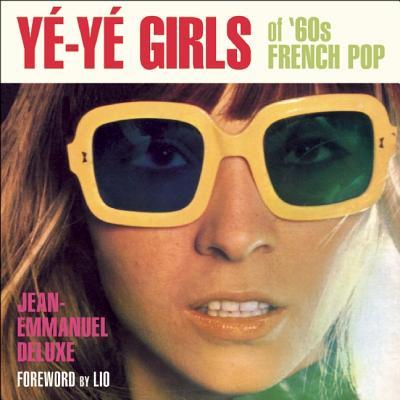 Ye-Ye Girls Of '60s French Pop�, Jean-Emmanuel�Deluxe