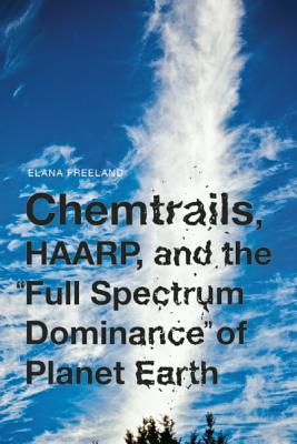 Image for Chemtrails, HAARP, and the Full Spectrum Dominance of Planet Earth