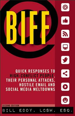 Image for BIFF: Quick Responses to High-Conflict People, Their Personal Attacks, Hostile Email and Social Media Meltdowns