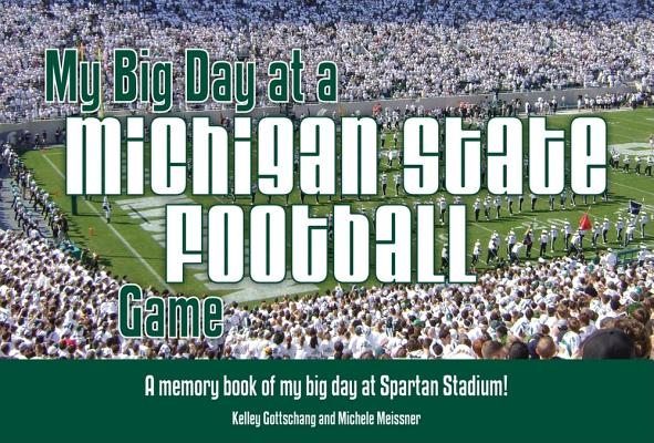 Image for My Big Day At A Michigan State Football Game