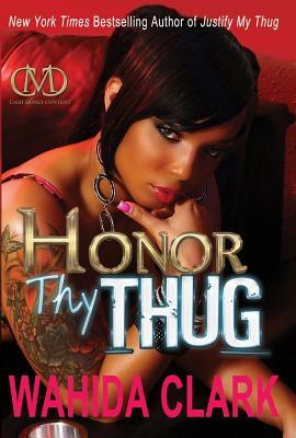 Honor Thy Thug (Thug Series), Clark, Wahida