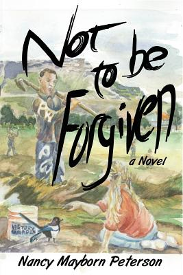 Not to Be Forgiven, Peterson, Nancy Mayborn