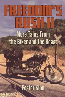 Image for Freedom's Rush II: More Tales from the Biker and the Beast