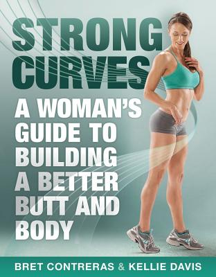 Image for STRONG CURVES A WOMAN'S GUIDE TO BUILDING A BETTER BUTT AND BODY