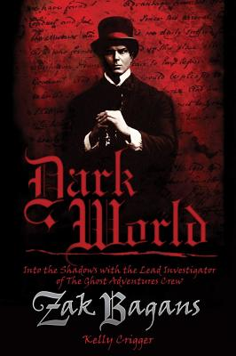 Image for Dark World: Into the Shadows with the Lead Investigator of The Ghost Adventures Crew